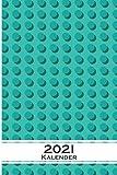 Klemmbausteine Muster Kalender 2021: Jahreskalender für für Freunde der Symmetrie und Muster
