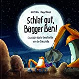 Schlaf gut, Bagger Ben! Eine Gute-Nacht-Geschichte von der Baustelle: Kinderbuch zum Vorlesen für Kinder ab 3 bis 6 Jahren