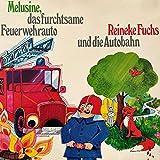 Melusine & Reineke Fuchs, Melusine, das furchtsame Feuerwehrauto / Reineke Fuchs und die Autobahn